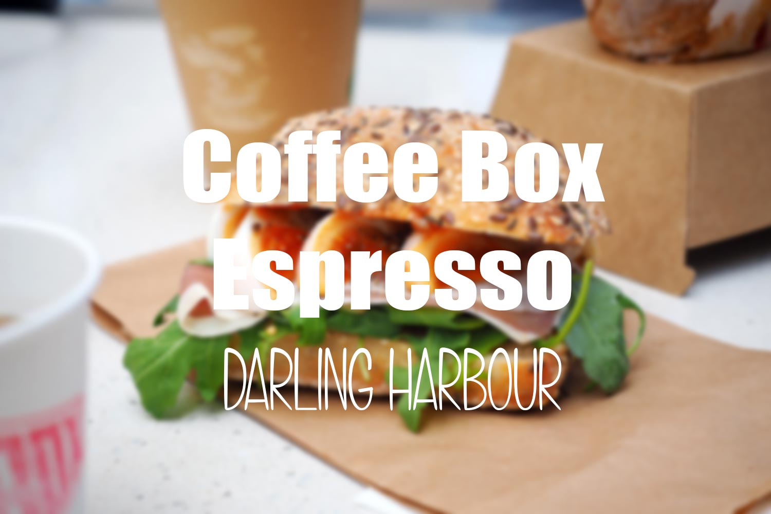 Coffee Box Espresso, Darling Harbour. Sydney Food Blog Review
