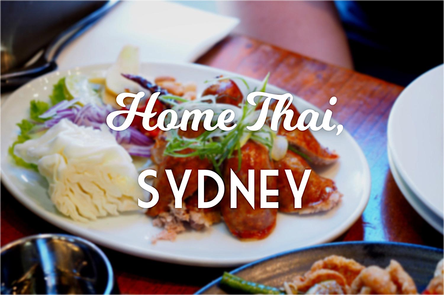 Home Thai, Sydney. Sydney Food Blog Review