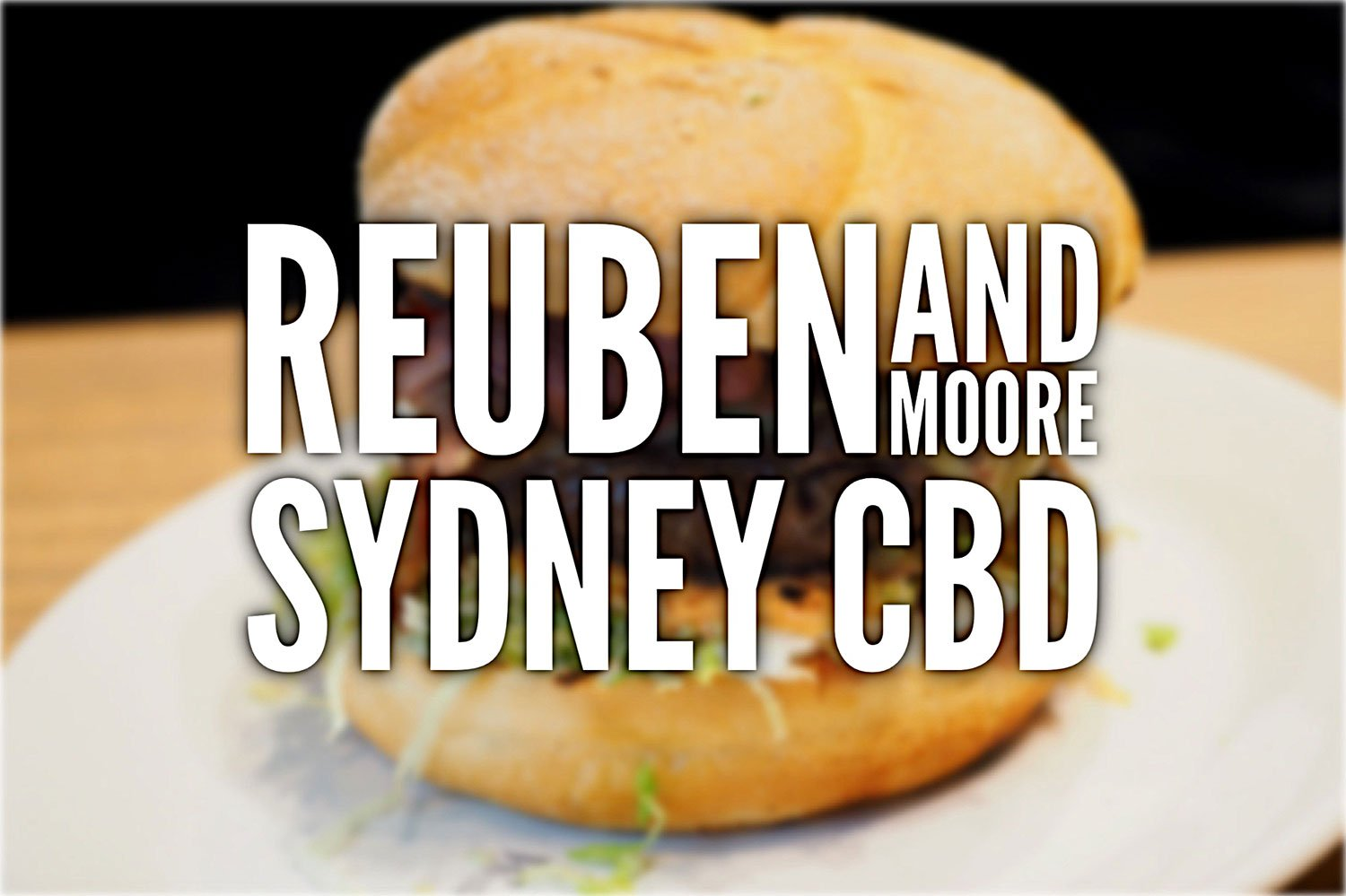 Sydney Food Blog Review of Reuben and Moore, Sydney CBD